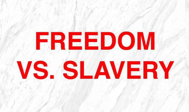 Freedom vs Slavery